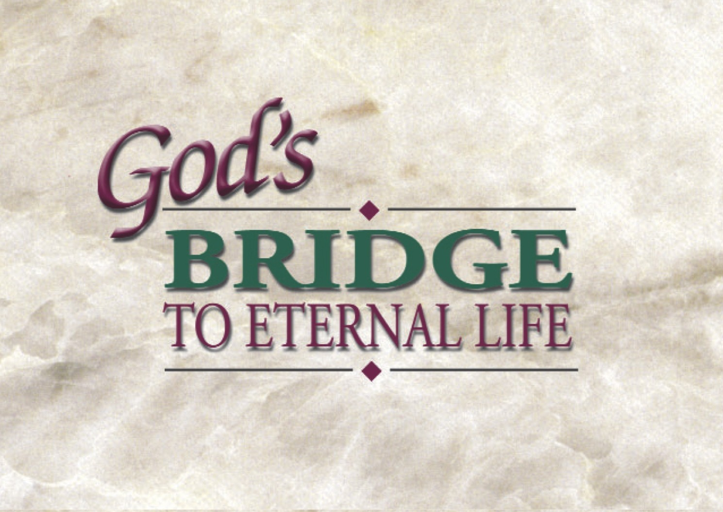 God's Bridge To Eternal Life